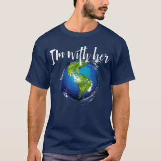 I'm With Earth T-Shirt