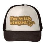 I'm with stupid mesh hat