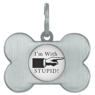 I m With Stupid Pet Tags