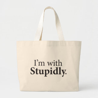 I m With Stupidly Tote Bag