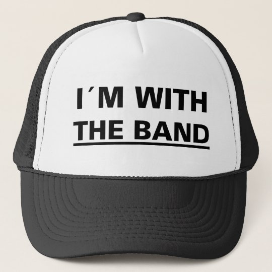 I´m with the band cool rocker t-shirts! and stuff! trucker hat