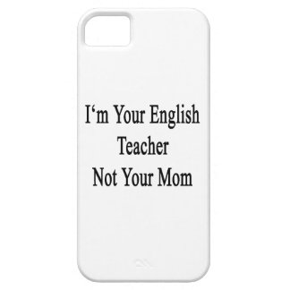 I m Your English Teacher Not Your Mom Cover For iPhone 5/5S