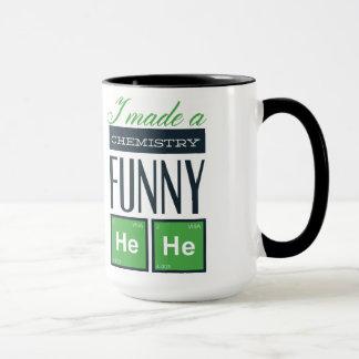 I Made a Chemistry Funny HeHe Mug