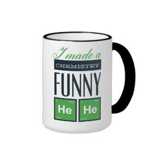 I Made a Chemistry Funny HeHe Ringer Mug