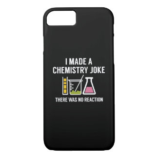 I Made A Chemistry Joke iPhone 7 Case