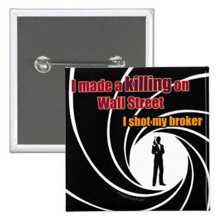 I Made A Killing On Wall Street: I Shot My Broker Button