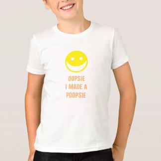 I Made a Poopsie T-Shirt