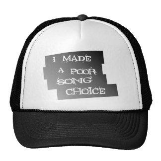 I Made A Poor Song Choice, Cutout Bkgrd Trucker Hats