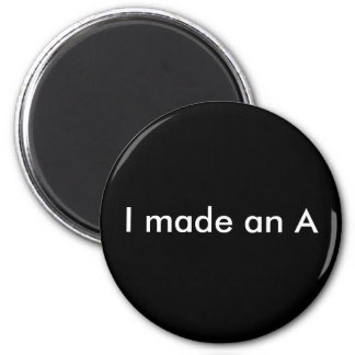 I made an A 2 Inch Round Magnet