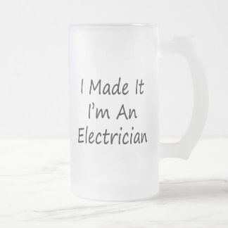 I Made It I'm An Electrician 16 Oz Frosted Glass Beer Mug