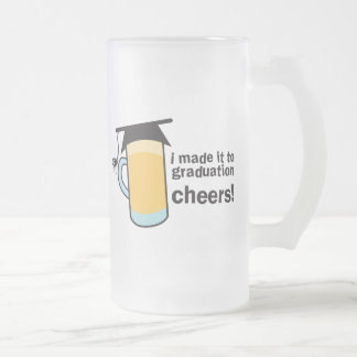 I made it to Graduation CHEERS! Frosted Glass Beer Mug
