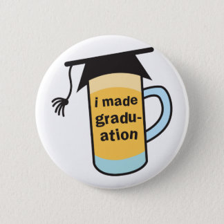 I made it to Graduation CHEERS! Pinback Button
