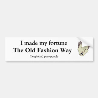I made my fortune the old fashion way car bumper sticker