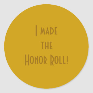 """""""I Made the Honor Roll!"""" Classic Round Sticker"""