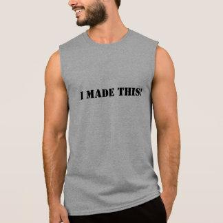 I Made This Sleeveless Shirt