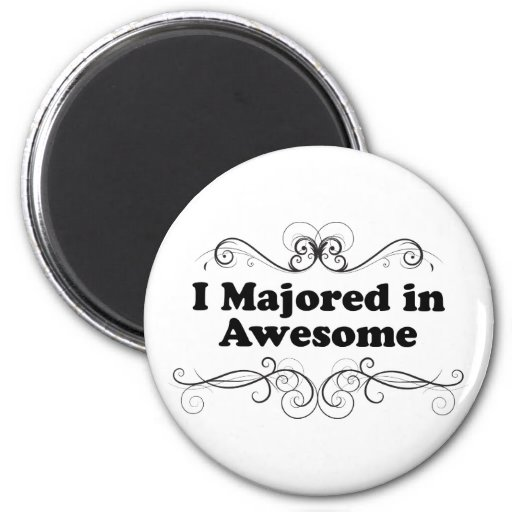 I Majored in Awesome 2 Inch Round Magnet