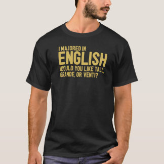 I Majored in English T-Shirt