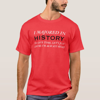 """I Majored in History"" t-shirt"