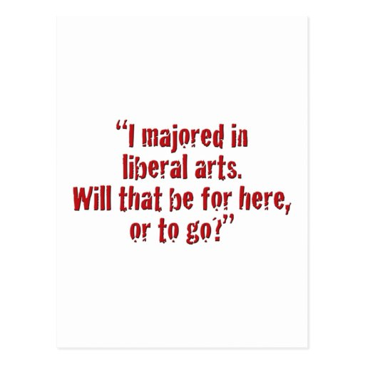 """I majored in liberal arts... Postcard"