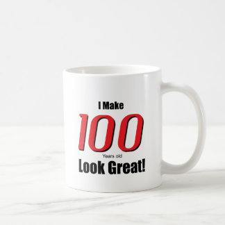 I Make 100 years old Look Great! Classic White Coffee Mug