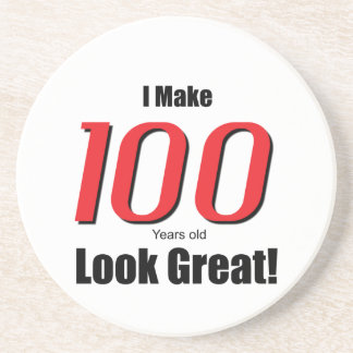I Make 100 years old Look Great! Drink Coaster