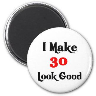I make 30 look good 2 inch round magnet