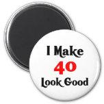 I make 40 look good 2 inch round magnet