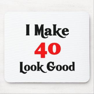 I make 40 look good mouse pad