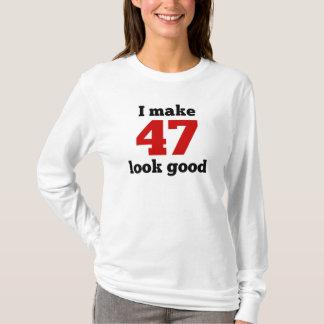 I Make 47 Look Good T-Shirt