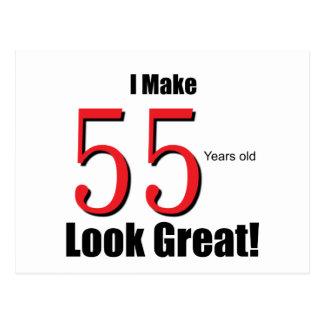 I Make 55 years look Great! Postcard