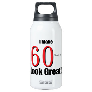 I Make 60 Years Old Look Great! 10 Oz Insulated SIGG Thermos Water Bottle