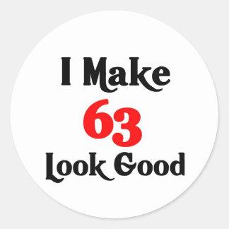 I make 63 look good classic round sticker