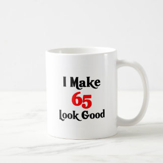 I make 65 look good coffee mug