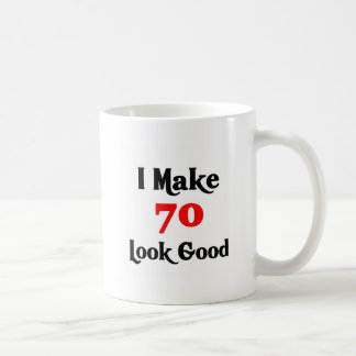 I make 70 look Good Classic White Coffee Mug