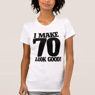 I make 70 look good tshirts