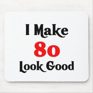 I make 80 look good mouse pad