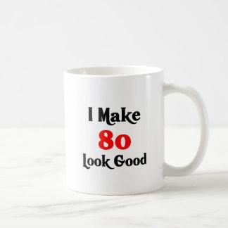 I make 80 look good classic white coffee mug