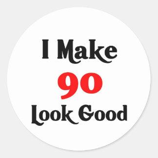 I make 90 look good classic round sticker