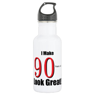 I make 90 Years old Look Great!! 18oz Water Bottle