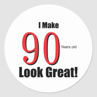 I make 90 Years old Look Great!! Classic Round Sticker