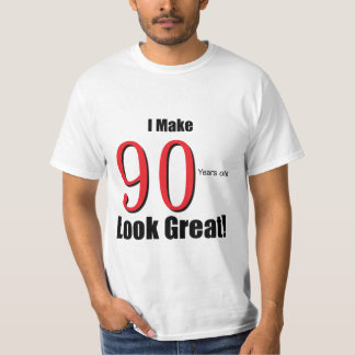 I make 90 Years old Look Great!! T-shirts
