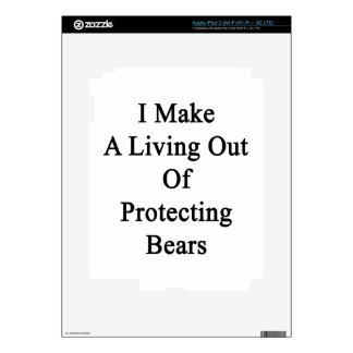 I Make A Living Out Of Protecting Bears Skin For iPad 3