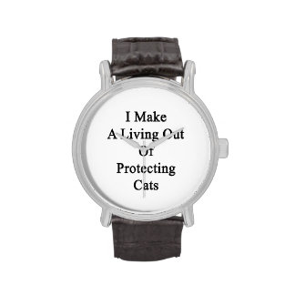I Make A Living Out Of Protecting Cats Wrist Watches