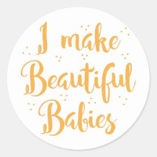 i make beautiful babies classic round sticker