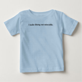 I make dining out miserable. t shirt