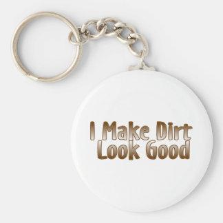 I Make Dirt Look Good Keychain