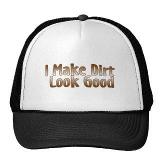 I Make Dirt Look Good Trucker Hat