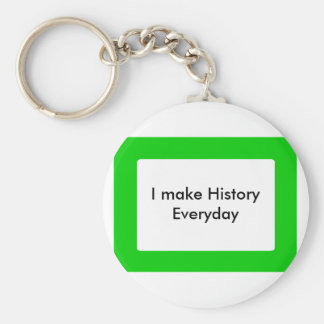 I make History Everyday The MUSEUM Zazzle Gifts Keychains