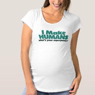 I make Humans (pregnancy humor) Tshirts