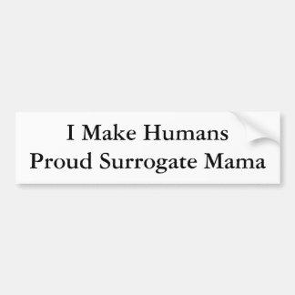 I Make HumansProud Surrogate Mama Car Bumper Sticker